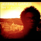 Jeffrey Gaines: Live in Europe [Digipak] *