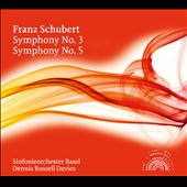Schubert: Symphonies Nos. 3 & 5 / Dennis Russell Davies, Basel SO