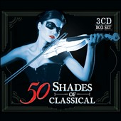 50 Shades of Classical [Box Set]