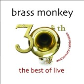 Brass Monkey: 30th Anniversary Celebration: The Best of Live