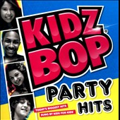 Kidz Bop Kids: Kidz Bop Party Hits!