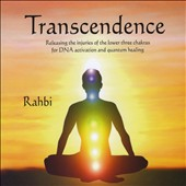 Rahbi Crawford: Transcendence: Releasing the Injuries of the Lower Three Chakras For Dna Activation and Quantum Healing