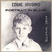 Eddie Higgins: Portrait in Black and White