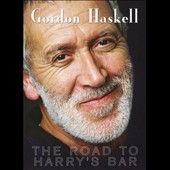 Gordon Haskell: The Road to Harry's Bar [DVD]