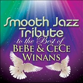 Various Artists: Smooth Jazz Tribute to the Best of BeBe & CeCe Winans