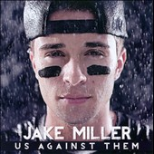 Jake Miller: Us Against Them *
