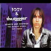 Iggy & the Stooges: Search & Destroy: The Detroit Studio Out-Takes