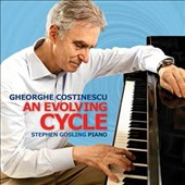 Gheorghe Costinescu (b.1934): An Evolving Cycle, looking back to the Baroque and forward into the 21st century / Stephen Gosling, piano