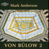 Piano Music of Hans von Bulow (1830-1894), Volume 2 / Mark Anderson, piano