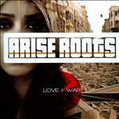 Arise Roots: Love & War