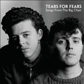 Tears for Fears: Songs from the Big Chair [Super Deluxe Version] [Box]