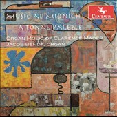 Select Organ Music of Clarence Mader (1904-71) 'Music at Midnight: A Tonal Palette' / Jacob Benda, organ