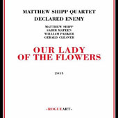 Matthew Shipp: Our Lady of the Flowers *