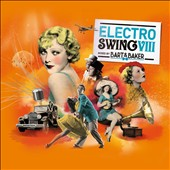 Bart & Baker: Electro Swing, Vol. 8