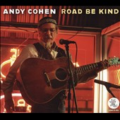Andy Cohen: Road Be Kind [Digipak]