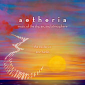 Aetheria: Music of the Sky, Air & Atmosphere - songs by Eric Banks (b. 1969), and others composers / The Esoterics