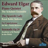 Edward Elgar (1857-1934): Piano Quintet; The Spanish Lady; La Capricieuse; Elegy; Serenade for Straings / Xue-Wei, violin; Pamela Nicholson, piano; Schubert Ensemble; Royal Ballet Sinfonia, Gavin Sutherland