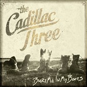 The Cadillac Three: Bury Me in My Boots [8/5] *