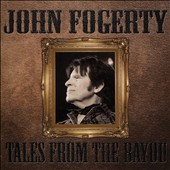 John Fogerty: Tales From the Bayou *