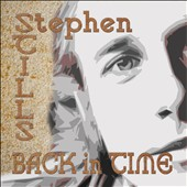 Stephen Stills: Back in Time [4/7] *