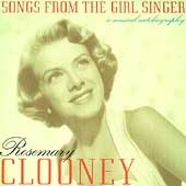 Rosemary Clooney: Songs from the Girl Singer: A Musical Autobiography