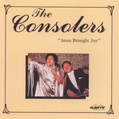 The Consolers: Jesus Brought Joy