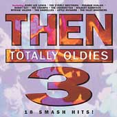 Various Artists: Then: Totally Oldies, Vol. 3