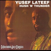 Yusef Lateef: Hush 'N' Thunder