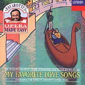 Pavarotti's Opera Made Easy - My Favorite Love Songs