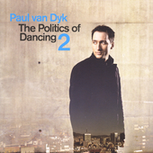 Paul van Dyk: The Politics of Dancing, Vol. 2