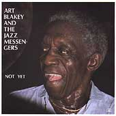 Art Blakey & the Jazz Messengers: Not Yet