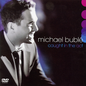Michael Bublé: Caught in the Act [Digipak]