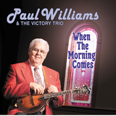 Paul Williams & the Victory Trio (Mandolin): When the Morning Comes