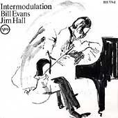 Jim Hall/Bill Evans (Piano): Intermodulation