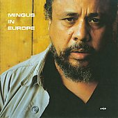 Charles Mingus: Mingus in Europe, Vol. 2