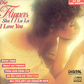 Die Flippers: Sha la la I Love You