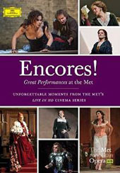 Encores! Great Performances At The Met - Excerpts from 'Carmen,' 'Rigoletto,' 'La Bohème' and more / Deborah Voigt, Natalie Dessay, Plácido Domingo, Renée Fleming, Juan Diego Flórez, Jonas Kaufmann,  Anna Netrebko et al. [DVD]