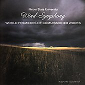 Illinois State University Wind Symphony - Maslanka, et al