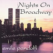 Emile Pandolfi: Nights on Broadway