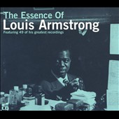 Louis Armstrong: The Essence of Louis Armstrong