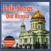 The Sveshknikov Choir/The Volga Choir: Folk Songs Of Old Russia (Collectables)
