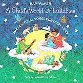 Hap Palmer: Child's World of Lullabies: Multicultural Songs for Quiet Times
