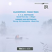 E.T.A. Hoffmann: Grand Trio in E major; Ludwig van Beethoven: Ghost Trio, Op. 70/1 / Trio Bamberg