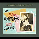 Johnny Burnette: Johnny Burnette and More Kings of Rockabilly [Slipcase]