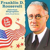 Various Artists: American Biography Series: Franklin D. Roosevelt