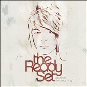 The Ready Set: I'm Alive, I'm Dreaming