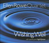 Ellen Rowe Quartet: Wishing Well [Digipak]