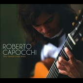 Roberto Capocchi Plays Spanish Guitar Music