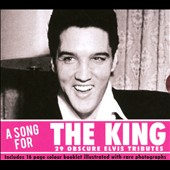 Various Artists: A  Song for the King: 29 Obscure Elvis Tributes