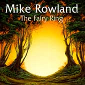 Mike Rowland: The Fairy Ring